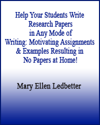 Help Your Students Write Research Papers in Any Mode of Writing: Motivating Assignments & Examples Resulting in No Papers at Home!